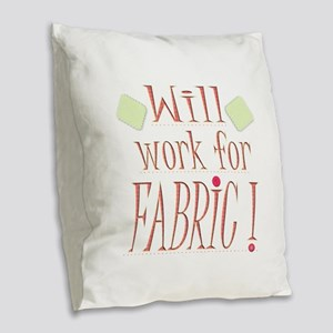 Will Work For Fabric Burlap Throw Pillow