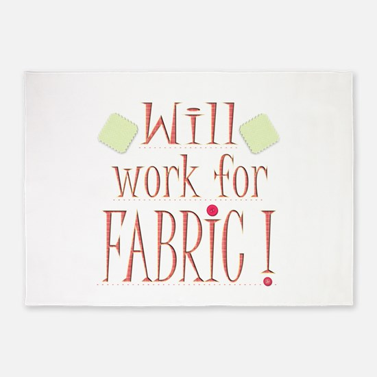 Will Work For Fabric 5'x7'Area Rug