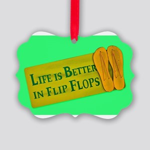 Life is Better in Flip Flops (Ye Picture Ornament
