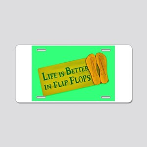 Life is Better in Flip Flop Aluminum License Plate