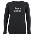 I have a question Plus Size Long Sleeve Tee