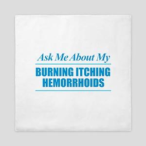 Ask Me About My Hemorrhoids Queen Duvet