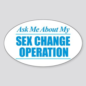 Ask Me About My Sex Change Operation Sticker