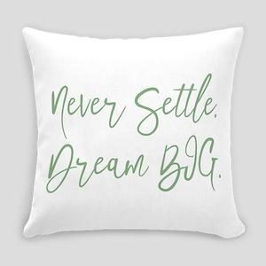Never Settle Everyday Pillow