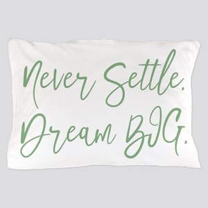 Never Settle Pillow Case