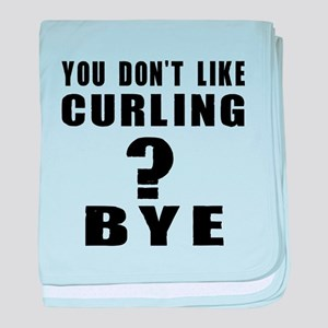 You Do Not Like Curling ? Bye baby blanket