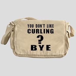 You Do Not Like Curling ? Bye Messenger Bag