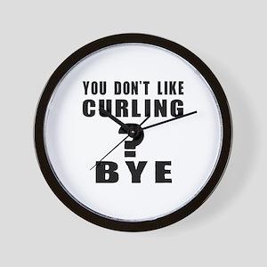 You Do Not Like Curling ? Bye Wall Clock