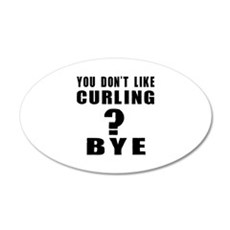 You Do Not Like Curling ? By Wall Decal