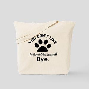 You Do Not Like petit basset griffon vend Tote Bag
