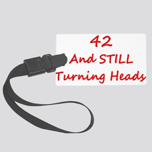 42 Still Turning Heads 2 Red Luggage Tag