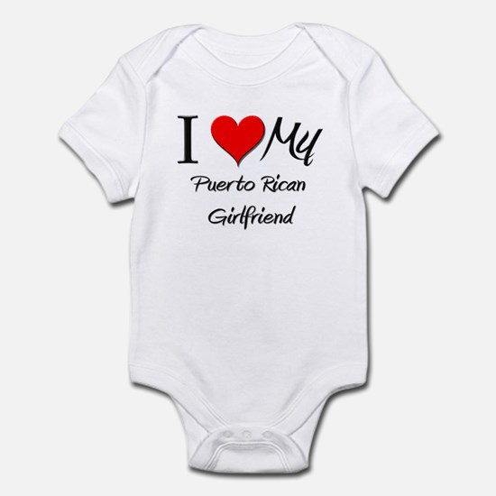 I Love My Puerto Rican Girlfriend Infant Bodysuit
