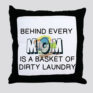BEHIND EVERY MOM: DIRTY LAUNDRY Throw Pillow