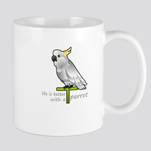 life is better with a parrot Mugs