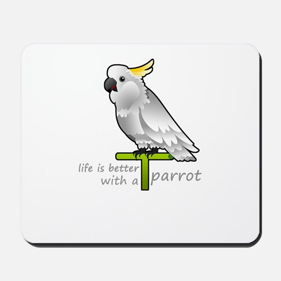 life is better with a parrot Mousepad