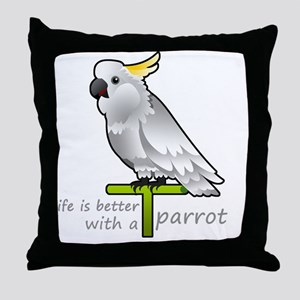 life is better with a parrot Throw Pillow