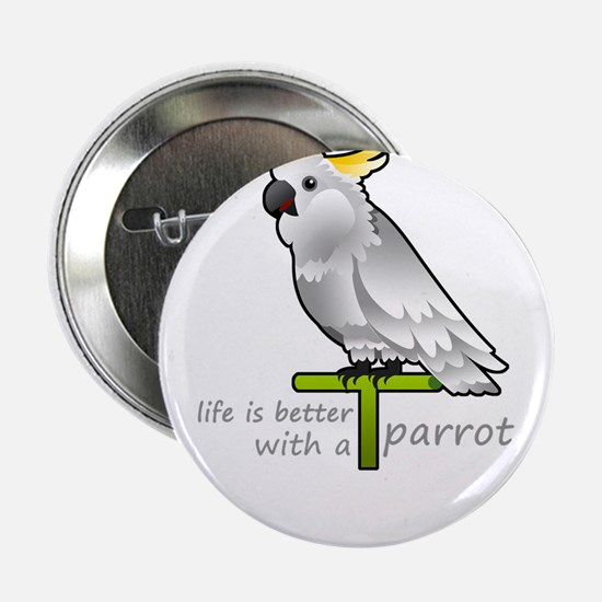 """life is better with a parrot 2.25"""" Button"""