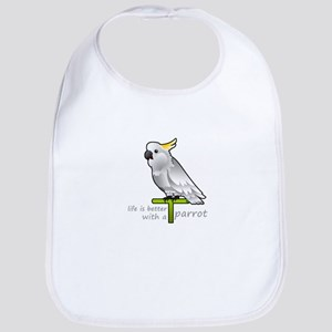 life is better with a parrot Baby Bib