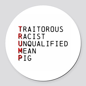 T is for Traitorous Round Car Magnet