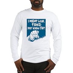 YOUR FAT Long Sleeve T-Shirt