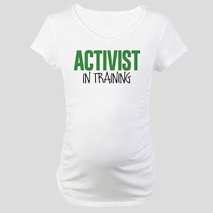 Activist in Training Maternity T-Shirt