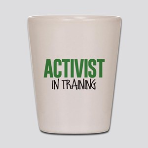 Activist in Training Shot Glass
