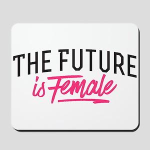 The Future Is Female Mousepad