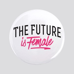 The Future Is Female Button
