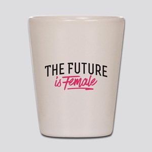 The Future Is Female Shot Glass