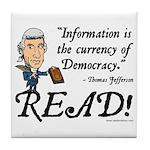 Thomas Jefferson - Read!<br> Tile Coaster