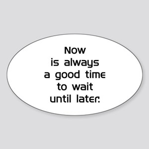 Wait Until Later Sticker (Oval)