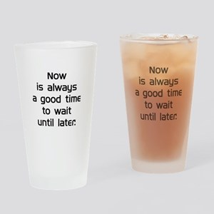 Wait Until Later Drinking Glass