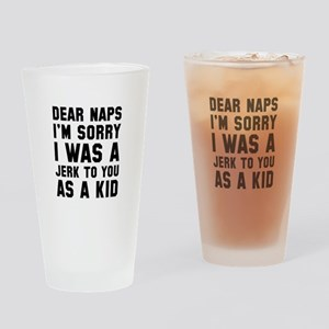 Dear Naps Drinking Glass