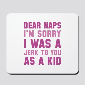 Dear Naps Mousepad