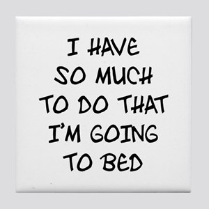 I'm Going To Bed Tile Coaster