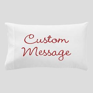 Simple Large Custom Script Message Pillow Case