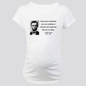 Abraham Lincoln 15 Maternity T-Shirt