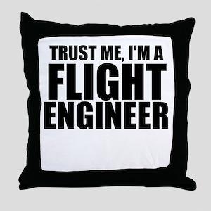 Trust Me, I'm A Flight Engneer Throw Pillow