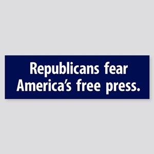Republicans Fear A Free Press Bumper Sticker