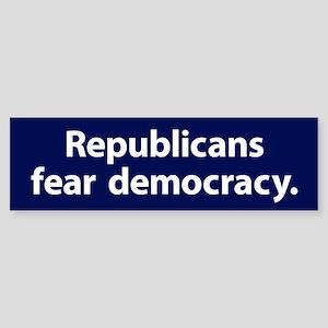 Republicans Fear Democracy Bumper Sticker