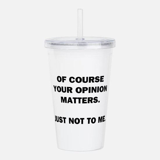 Your Opinion Acrylic Double-wall Tumbler