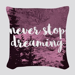 Never Stop Dreaming Woven Throw Pillow