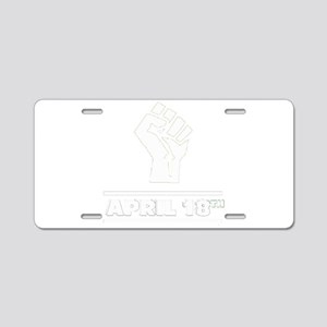 April 18th T-shirt Aluminum License Plate
