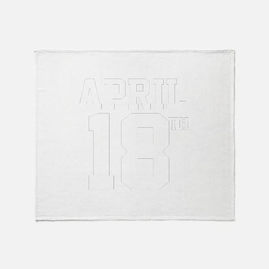 APRIL 18TH Throw Blanket