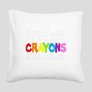 BROKEN CRAYONS STILL COLOR Square Canvas Pillow