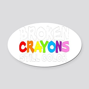 BROKEN CRAYONS STILL COLOR Oval Car Magnet