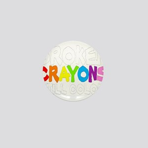 BROKEN CRAYONS STILL COLOR Mini Button
