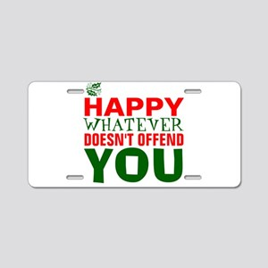 HAPPY WHATEVER DOESN'T OFFEND YOU Aluminum License