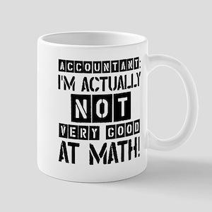 ACCOUNTANT I'M ACTUALLY NOT VERY GOOD AT MATH! Mug