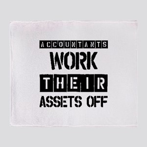 ACCOUNTANTS WORK THEIR ASSETS OFF Throw Blanket